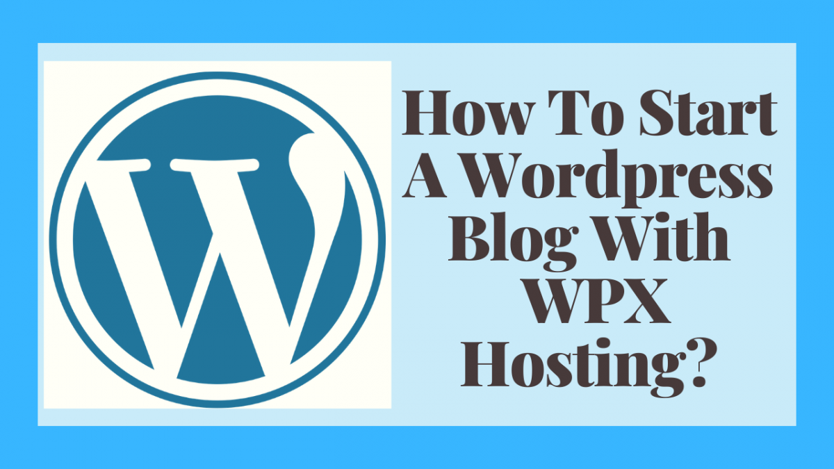 How to start a blog with WPX Hosting
